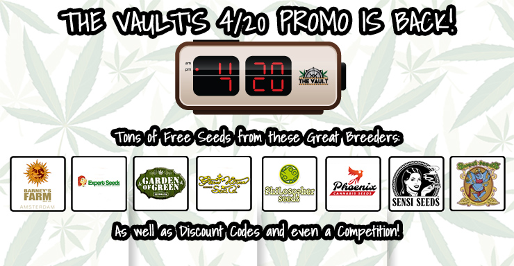 Thge Vaults 4/20 Promo is back!