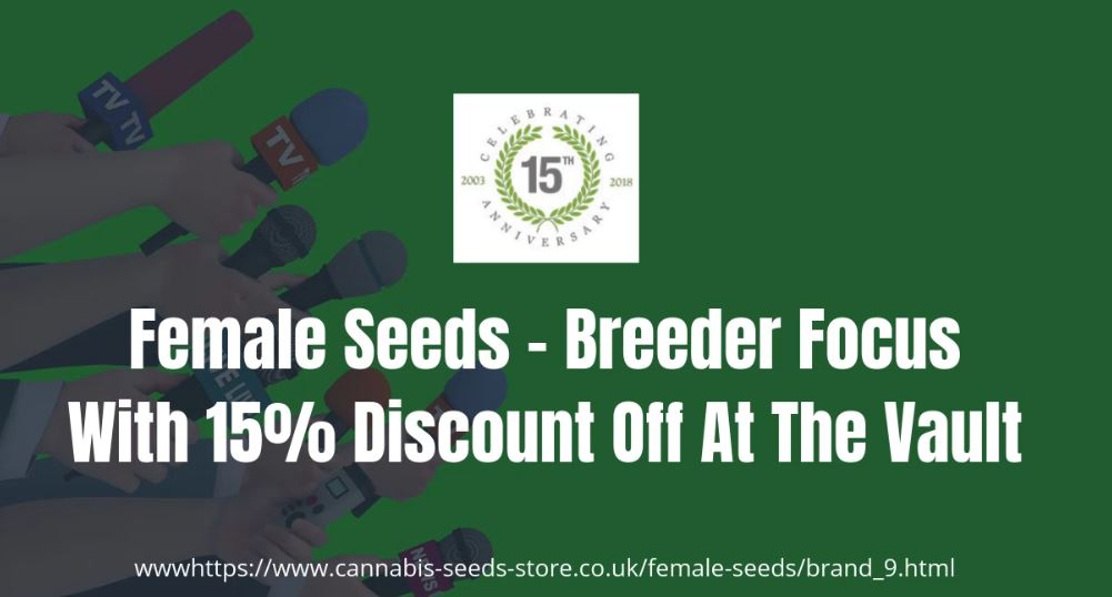 Breeder Focus #001 – Female Seeds