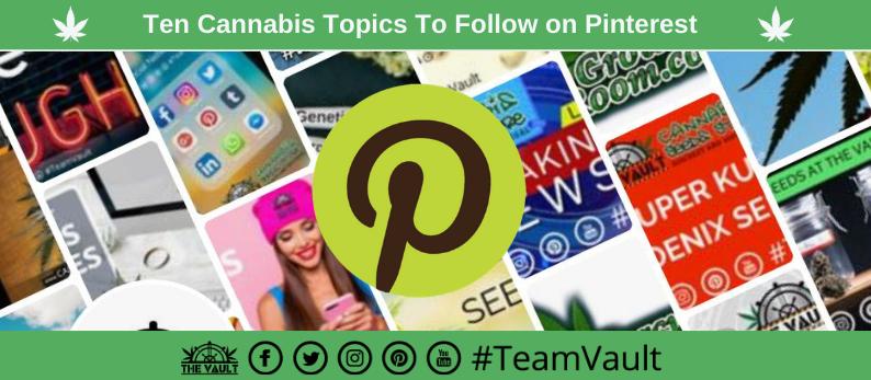 10 cannabis topics to follow on pinterest