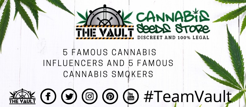 5 Famous cannabis influencers and smokers