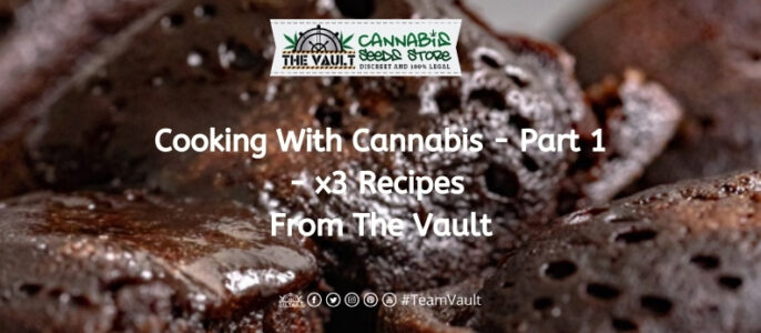 Cooking With Cannabis – x3 Recipe's – Part 1