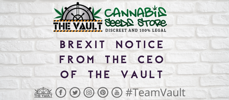 The Vault Cannabis Seed Store Brexit Notice