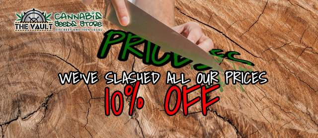 All Prices Slashed At The Vault – 10% Off In All Our Seeds!